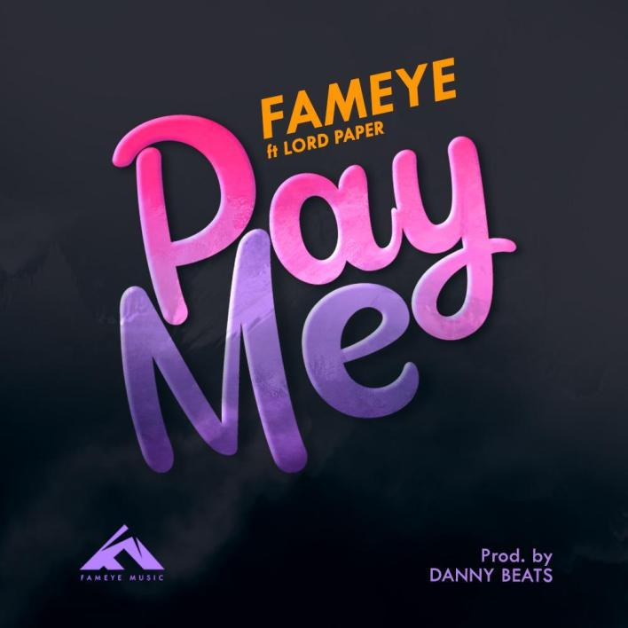 Fameye – Pay Me Ft Lord Paper mp3 download