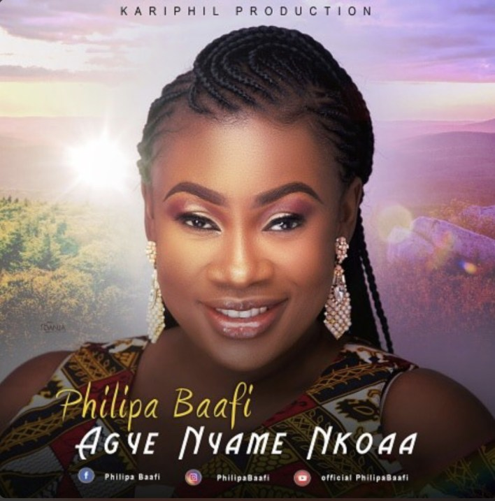 Philipa Baafi – Agye Nyame Nkoaa mp3 download