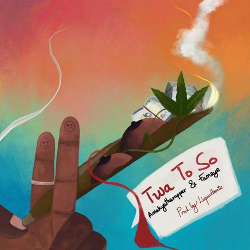 AmakyeTheRapper – Twa To So Ft Fameye (Prod. by Liquidbeatz)