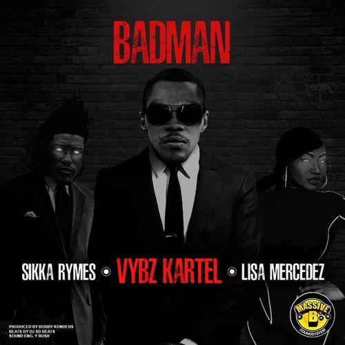 Vybz Kartel – Badman Remix Ft Sikka Rymes & Lisa Mercedez mp3 download
