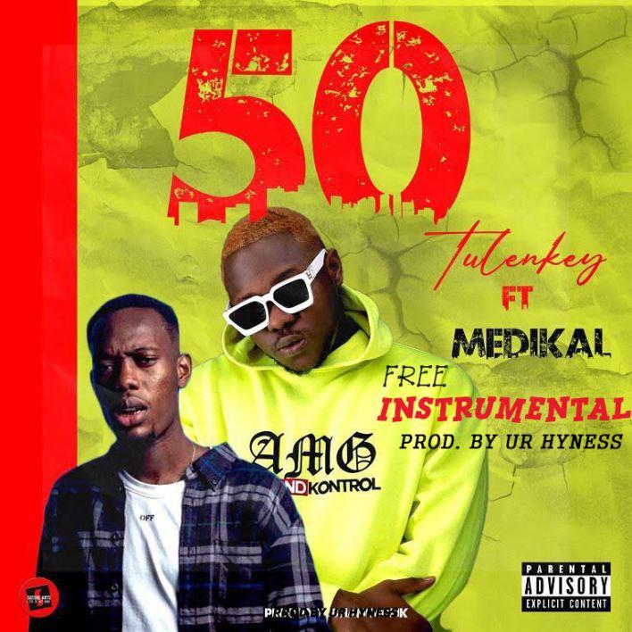 Tulenkey - 50 Instrumental Ft Medikal