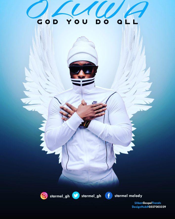 Starmel - Oluwa (God You Do All)