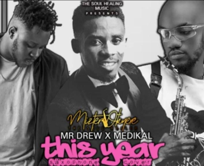 Mr Drew – This Year Sax Version Ft Medikal mp3 download