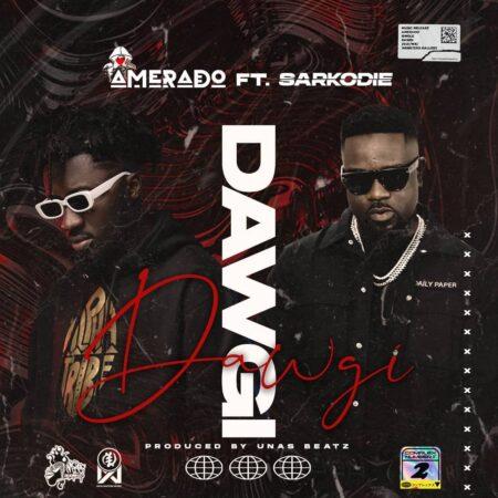 Amerado – Dawgi Ft Sarkodie mp3 download