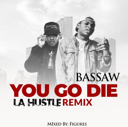Bassaw - You Go Die (Medikal La Hustle Cover)