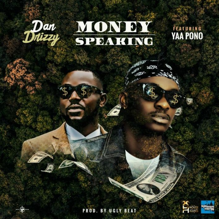 Dan Drizzy - Money Speaking Ft Yaa Pono