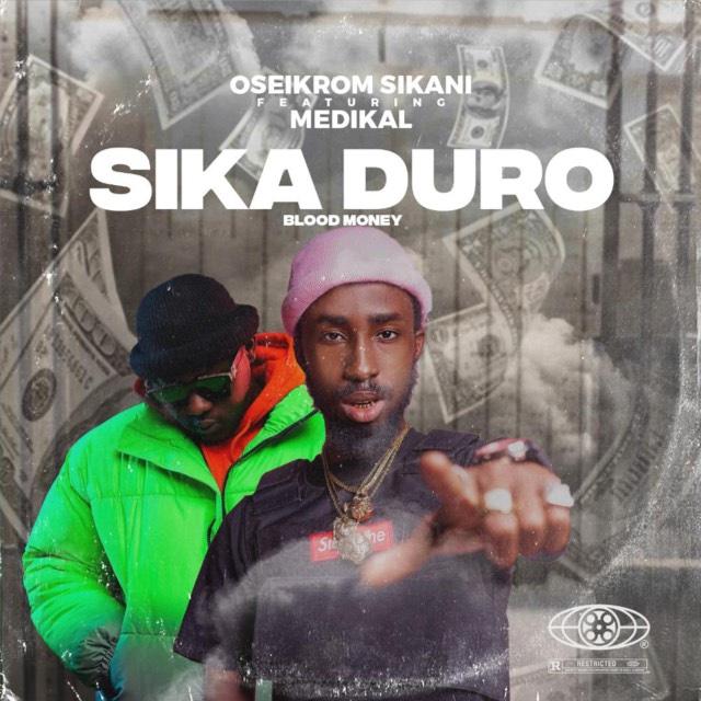 Oseikrom Sikanii – Sikaduro Remix Ft Medikal mp3 download