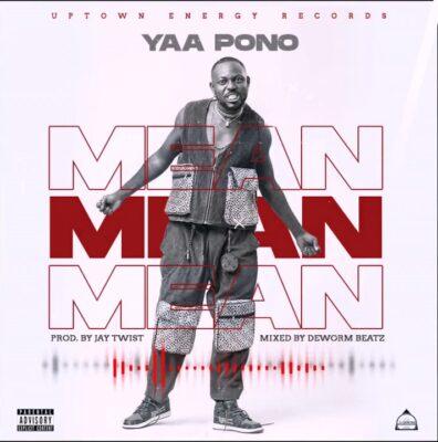 Yaa Pono - Mean (Prod. By Jay Twist)