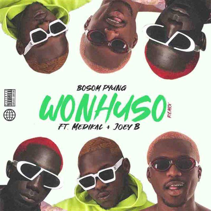 Bosom P-Yung - Wonhuso Remix Ft Medikal x Joey B