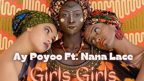 Ay Poyoo – Girls Girls Ft Nanalace mp3 download