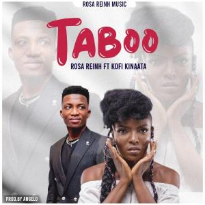 Rosa Reinh – Taboo Ft Kofi Kinaata mp3 download