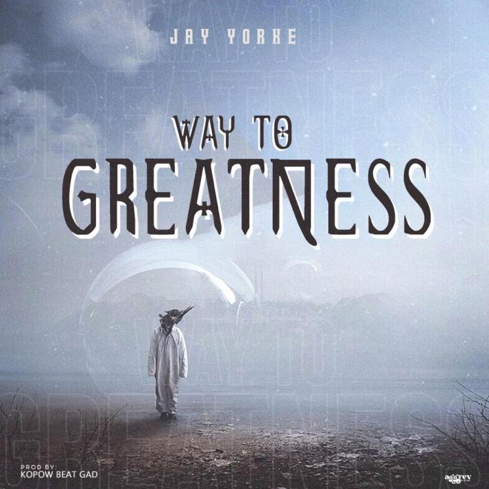 Jay Yorke - Way to greatness (Prod by Kopow)