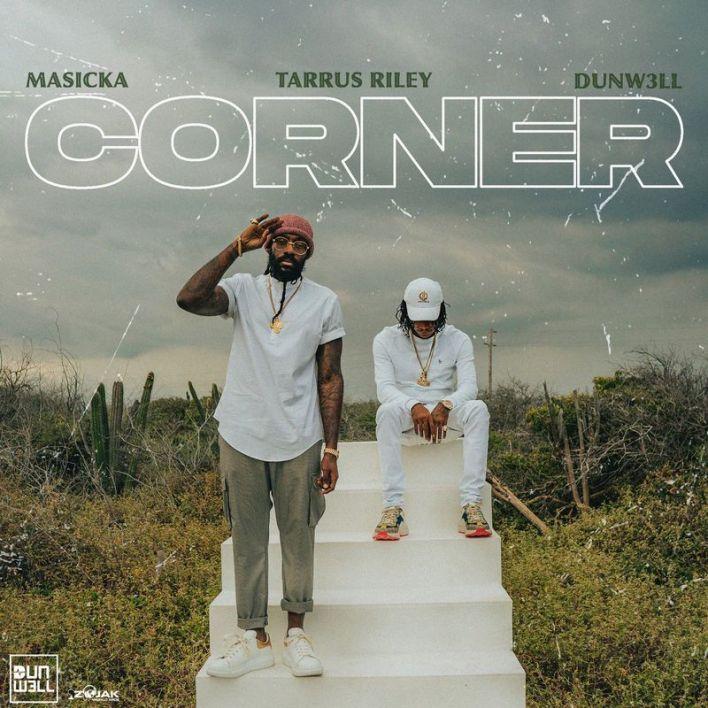 Masicka – Corner Ft Tarrus Riley & Dunw3ll mp3 download
