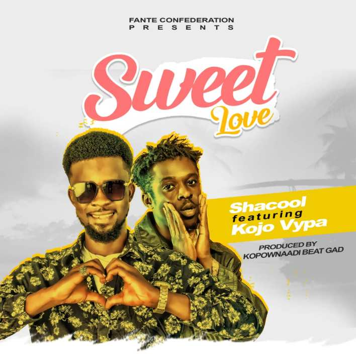 Shacool - Sweet Love Ft Kojo Vypa (Prod By Kopow Beat Gad)