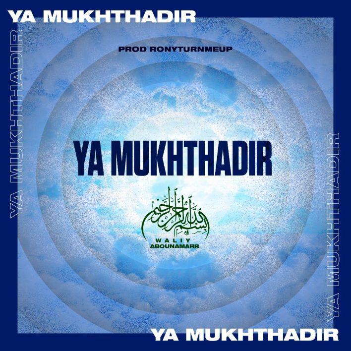 Waliy Abounamarr – Ya Mukhthadir