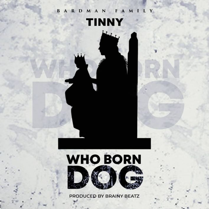 Tinny – Who Born Dog mp3 download