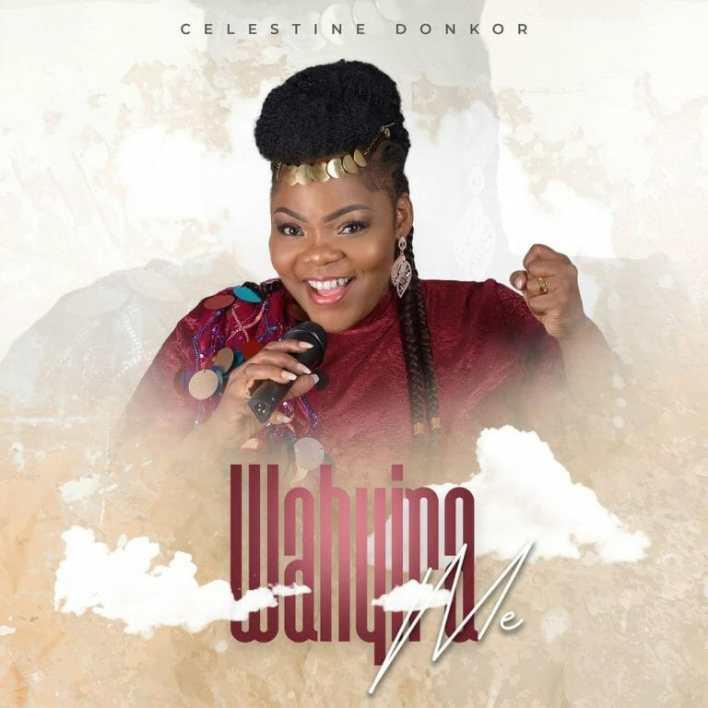 Celestine Donkor – Wahyira Me mp3 download
