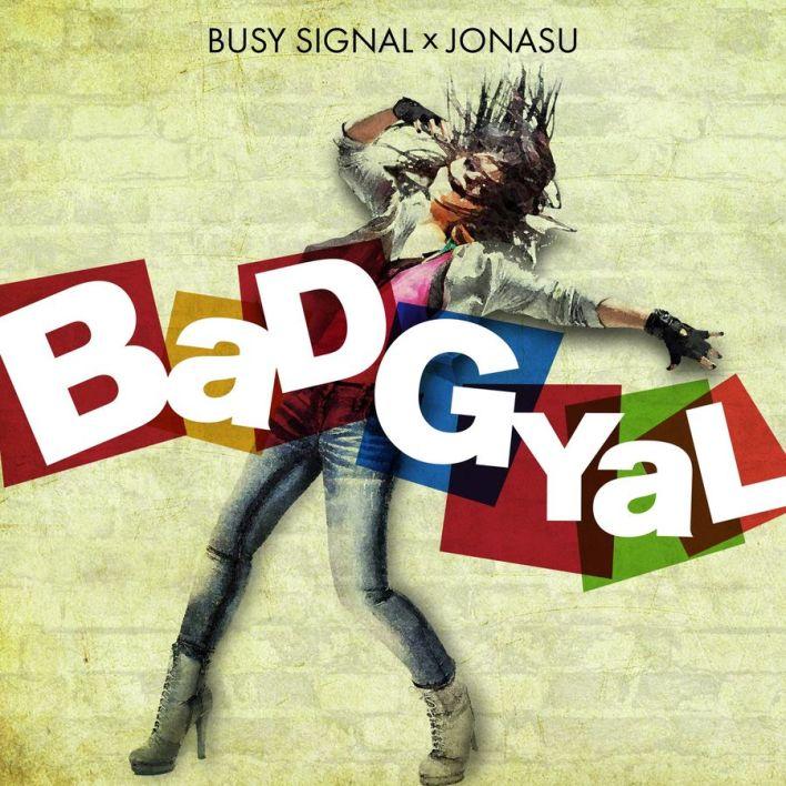 Busy Signal - Bad Gyal Ft Jonasu