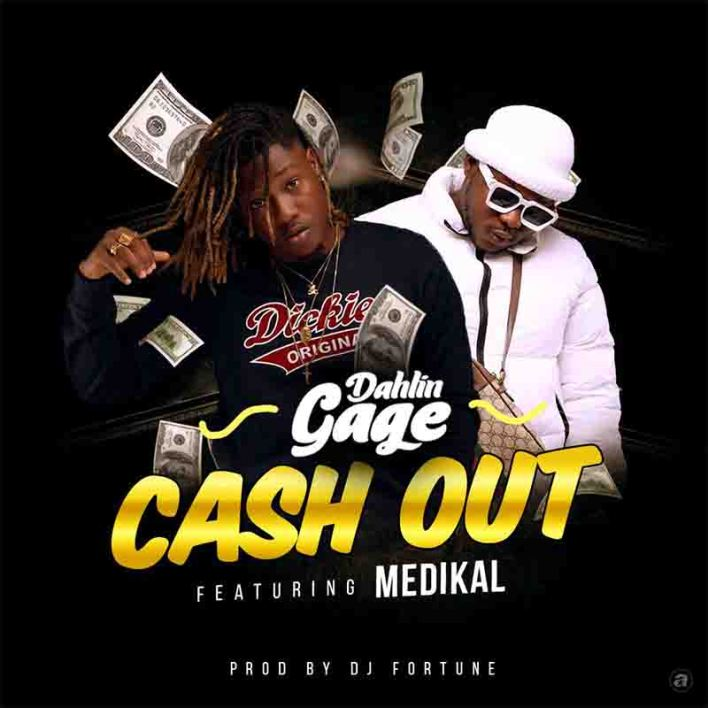 Dahlin Gage - Cash Out Ft Medikal