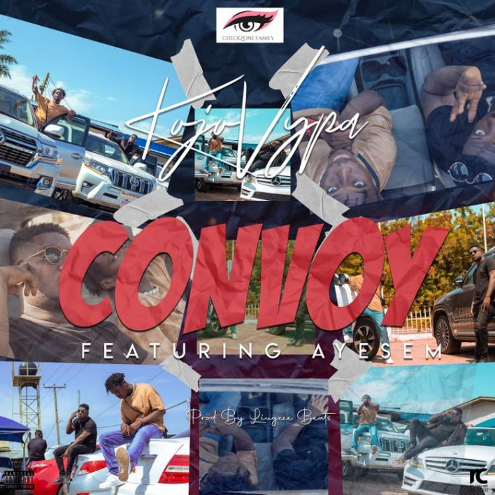Kojo Vypa - Convoy Ft Ayesem