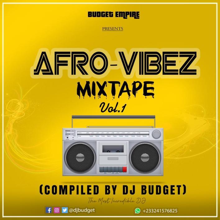 DJ Budget – Afro Vibez Mixtape Vol.1 mp3 download