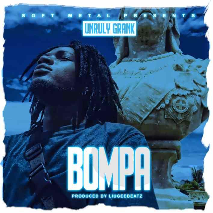 Unruly Grank – Bompa mp3 download
