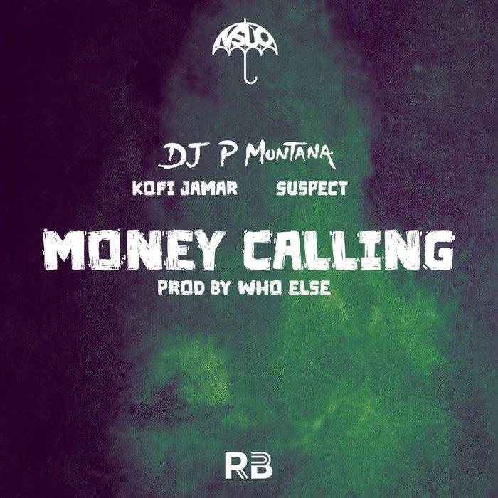 Montana – Money Calling Ft Kofi Jamar & Suspect OTB mp3 download