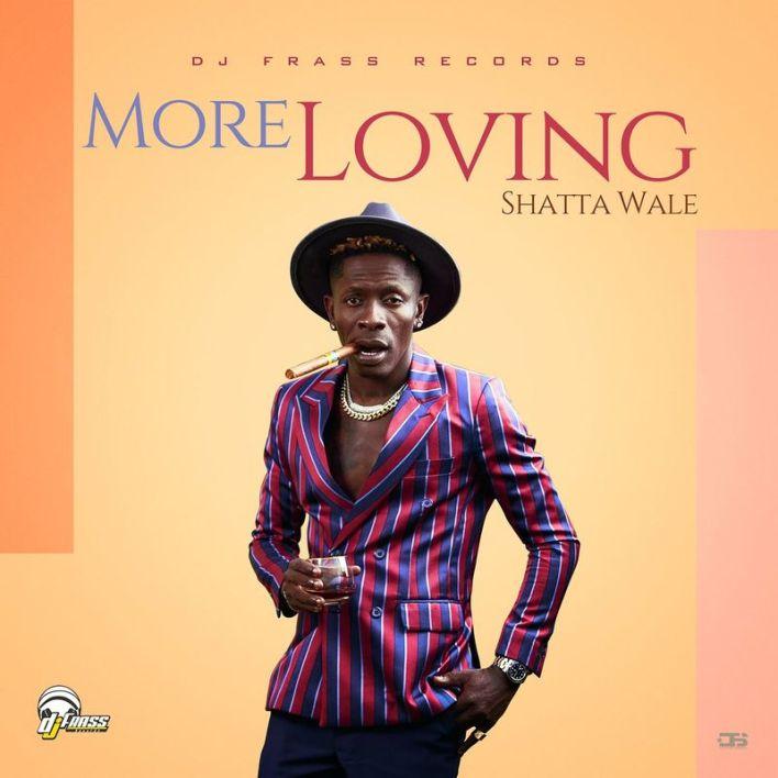 Shatta Wale – More Loving mp3 download