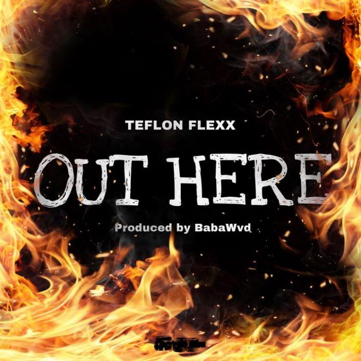 Teflon Flexx – Out Here mp3 download