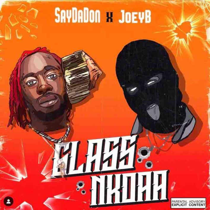 Glass Nkoaa - SayDaDon Ft Twene Jonas x Joey B
