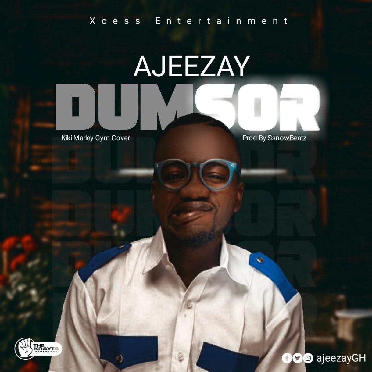 Ajeezay - Dumsor (Kiki Marley Gym Cover)