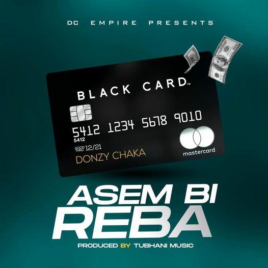 Donzy Chaka - Asem Bi Reba