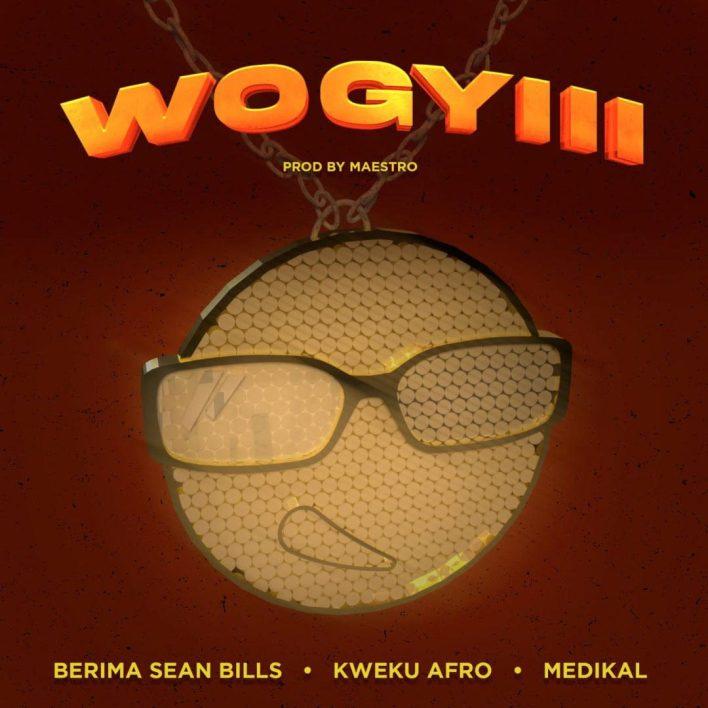 Berima SeanBerima Seanbills - Wo Gyiii Ft Medikal & Kweku Afrobills - Wo Gyiii Ft Medikal & Kweku Afro