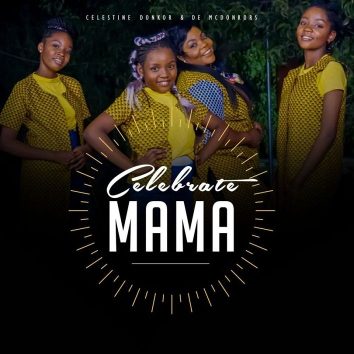 Celestine Donkor – Celebrate Mama Ft De McDonkors mp3 download