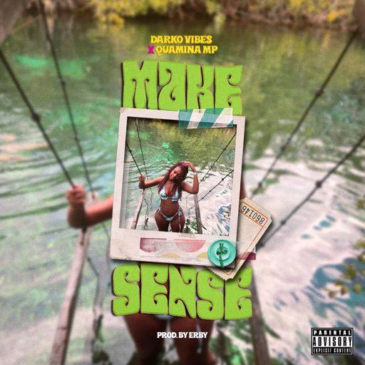 Darkovibes – Make Sense Ft Quamina Mp mp3 download