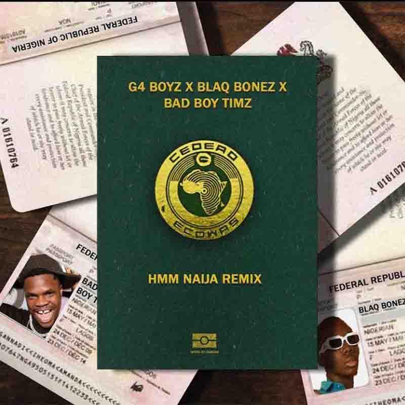 G4 Boyz - Hmm Naija Remix Ft Blaqbonez x Bad Boy Timz