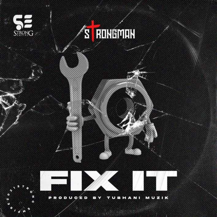 Strongman - Fix It (Prod By Tubhani Musik)