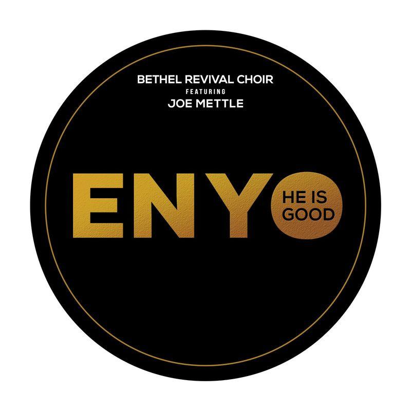 Bethel Revival Choir - Enyo Ft Joe Mettle