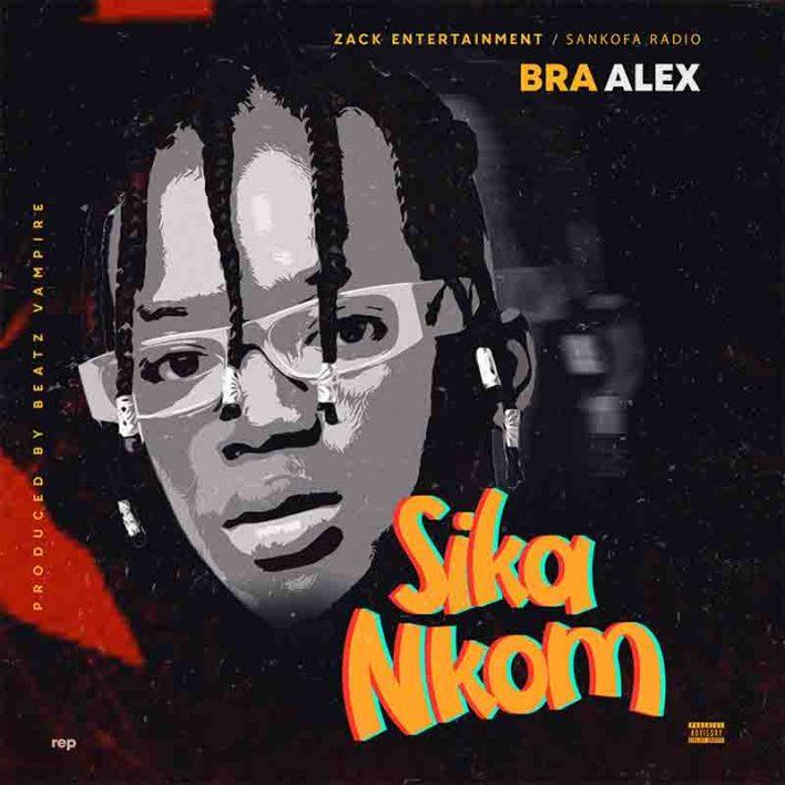 Bra Alex - Sika Nkom (Prod By Beatz Vampire)