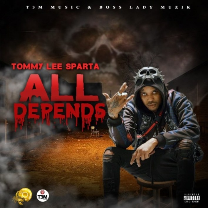 Tommy Lee Sparta – All Depends mp3 download