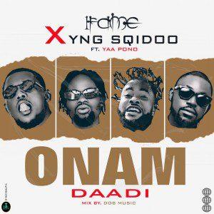 1Fame x YNG SQidoo – Onam Daadi Ft Yaa Pono mp3 download