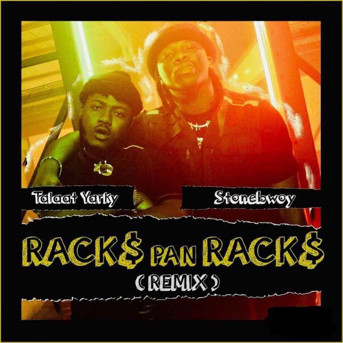 Talaat Yarky - Racks Pan Racks Remix Ft Stonebwoy
