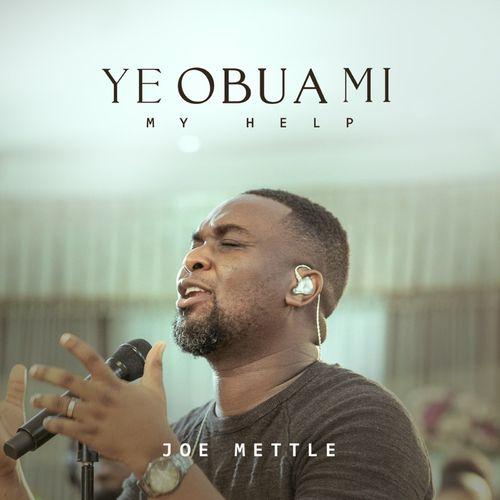 Joe Mettle – Ye Obua Mi mp3 download