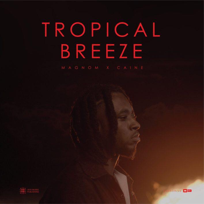 Magnom – Tropical Breeze Ft Caine mp3 download