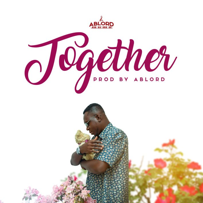 """Ablord unveils art cover and sets date for new single """"Together"""""""