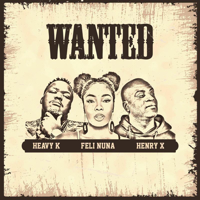 Feli Nuna – Wanted Ft Heavy K & Henry X mp3 download