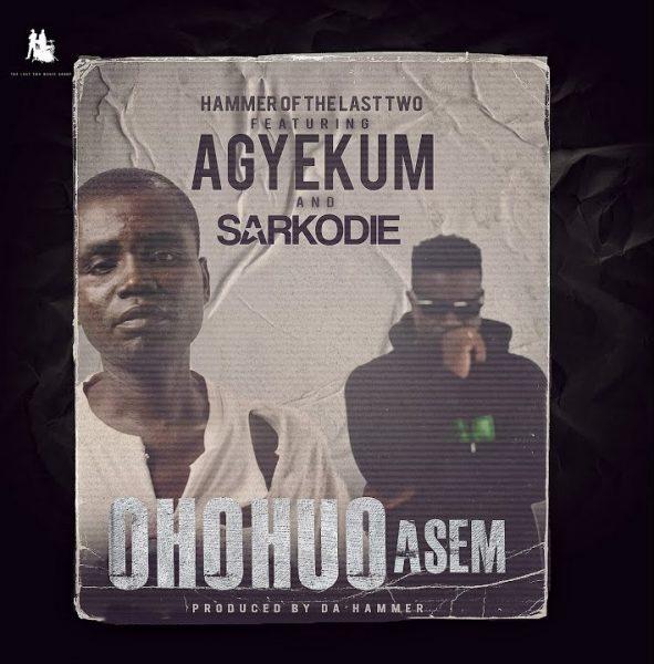 Hammer – Ohohuo Asem Ft Agyekum & Sarkodie mp3 download