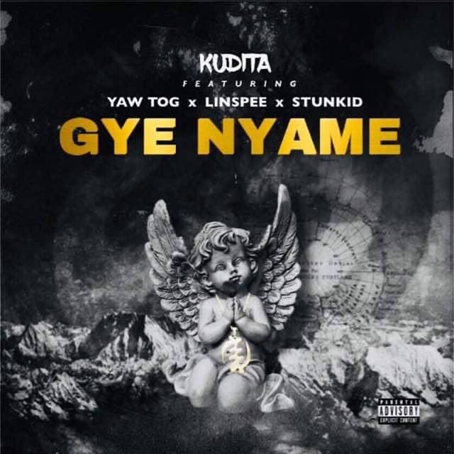 Kudita – Gye Nyame Ft Yaw Tog x Linspee & Stunkid mp3 download