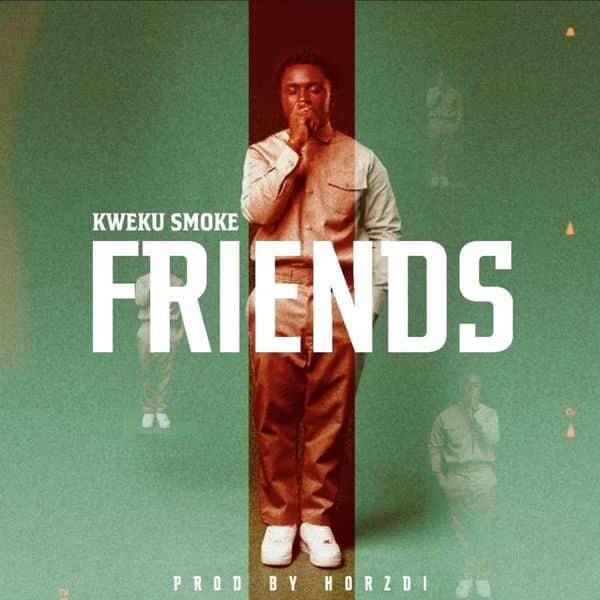 Kweku Smoke – Friends mp3 download
