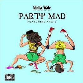 Shatta Wale – Party Mad Ft Ara B mp3 download
